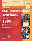 img - for Mosby's EMT-Intermediate Textbook For The 1999 National Standard Curriculum, Revised [Paperback] [2011] 3 Ed. Bruce R Shade, Thomas E Collins Jr., Elizabeth M Wertz, Shirley A Jones book / textbook / text book