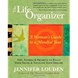 The Life Organizer: A Woman's Guide to a Mindful Yearby Jennifer Louden