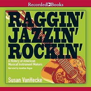 Raggin', Jazzin', Rockin' Audiobook