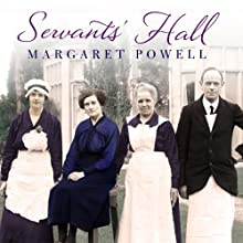 Servants' Hall: A Real Life Upstairs, Downstairs Romance Audiobook by Margaret Powell Narrated by Susan Lyons