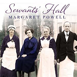 Servants' Hall: A Real Life Upstairs, Downstairs Romance | [Margaret Powell]