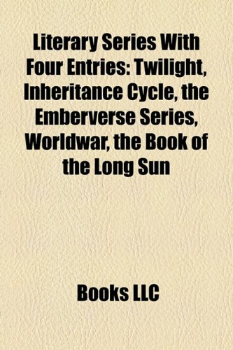 Literary Series With Four Entries: Twilight, Inheritance Cycle, the Emberverse Series, Worldwar, the Book of the Long Sun