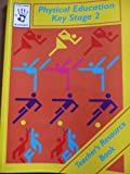 Physical Education: Key Stage 2/Scotland P4-P6 (Blueprints) (0748717501) by Heath, Win