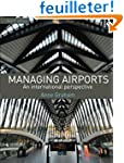 Managing Airports 4th Edition: An int...