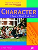 Character: A Guide For Middle Grade Students