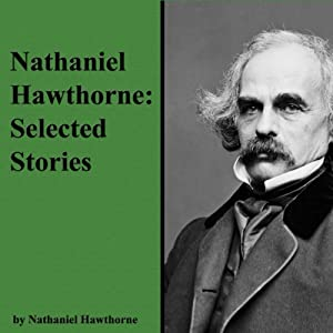 Nathaniel Hawthorne: Selected Stories | [Nathaniel Hawthorne]