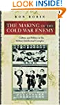 The Making of the Cold War Enemy: Cul...