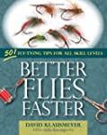 Better Flies Faster: 501 Fly-Tying Ti...
