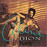 Celine Dion/The Colour Of My Love