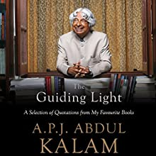 The Guiding Light: A Selection of Quotations from My Favourite Books Audiobook by A. P. J. Abdul Kalam Narrated by Sam Dastor