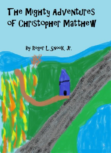 the-mighty-adventures-of-christopher-matthew-the-christopher-matthew-series-book-1