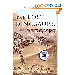 The Lost Dinosaurs of Egypt Josh Smith, William Nothdurft