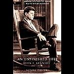 An Unfinished Life: John F. Kennedy, 1917-1963 | Robert Dallek