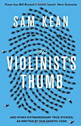 The Violinist's Thumb: And other extraordinary true stories as written by our DNA