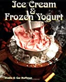 Ice Cream & Frozen Yogurt Revised (1555612474) by Hoffman, Mable