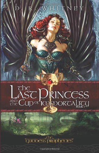 The Last Princess & the Cup of Immortality (The Goddess Prophecies)