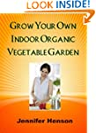 Grow Your Own Indoor Organic Vegetabl...
