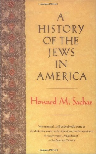 A History of the Jews in America, by Howard M. Sachar