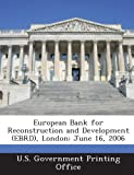 European Bank for Reconstruction and Development (Ebrd), London: June 16, 2006