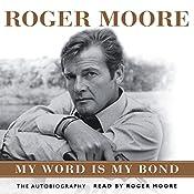 Roger Moore: My Word Is My Bond | [Roger Moore]