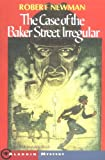 The Case of the Baker Street Irregular (An Aladdin Book)