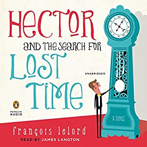 Hector and the Search for Lost Time Audiobook