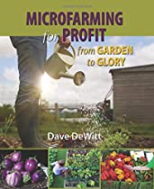 Microfarming for Profit: From Garden to Glory
