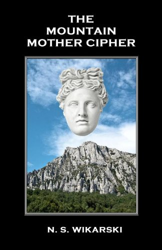 Kindle Nation Daily – Bargain New Release Alert! Hot off the presses and just in time for the holidays! From the author of The Granite Key, N.S. Wikarski's THE MOUNTAIN MOTHER CIPHER at an Introductory Price of Just $2.99!