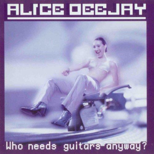 Better Off Alone: Alice Deejay