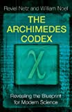 The Archimedes Codex: Revealing the Secrets of the Worlds Greatest Palimpsest