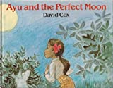 Ayu and the Perfect Moon (0370305337) by Cox, David