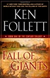 By Ken Follett - Fall of Giants (Century Trilogy) (First American Edition - First Printing)