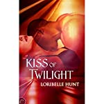 Kiss of Twilight | Loribelle Hunt