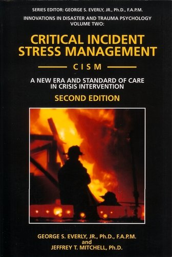 Critical Incident Stress Management (Cism): A New Era and Standard of Care in Crisis Intervention (Innovations in Disast