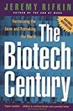 img - for The Biotech Century: Harnessing the Gene and Remaking the World book / textbook / text book