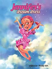 children books: Jennifer's dream dress (A Story for Children)