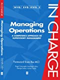 Managing Operations: A Competence Approach to Supervisory Managment (NVG/SVQ Level 3) (In Charge) (0631190112) by Cartwright, Roger