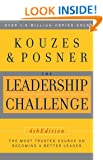 Leadership Challenge, 4th Edition, The Most Trusted Source On Becoming A Better Leader