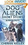 Dog Aliens Short Story: Kaxian Duty (...