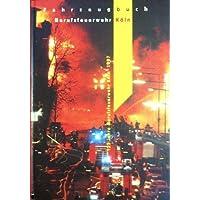 Fahrzeugbuch Berufsfeuerwehr Köln : 125 Jahre Berufsfeuerwehr Köln 1997