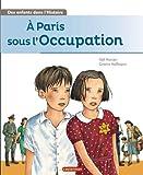 """Afficher """"A Paris sous l'Occupation"""""""