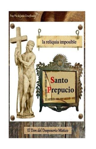 Santo Prepucio: La Reliquia Imposible Y el Don del Desposorio Místico