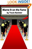 Blame It on the Fame