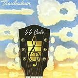 J.J. Cale Troubadour