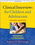 Clinical Interviews for Children and Adolescents, Second Edition: Assessment to Intervention (Guilford Practical Intervention in the Schools Series)