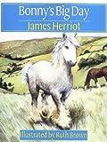 Bonny's Big Day (031206571X) by Herriot, James