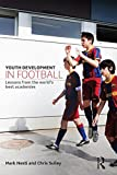 img - for Youth Development in Football: Lessons from the world's best academies book / textbook / text book