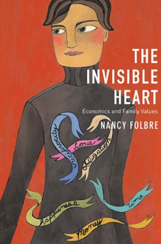 The Invisible Heart: Economics and Family Values