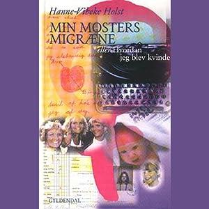 Min mosters migræne eller Hvordan jeg blev kvinde Audiobook