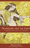Pendulums and the Light: Communication with the Goddess (1580911633) by Stein, Diane